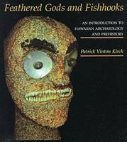Feathered Gods and Fishooks: Introduction to Hawaiian Archaeology and Prehistory (Paperback)