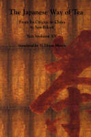 The Japanese Way of Tea: From Its Origins in China to Sen Rikyu (Paperback)