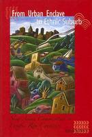 From Urban Enclave to Ethnic Suburb: New Asian Communities in Pacific Rim Countries (Hardback)