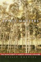 Spirit Matters: The Transcendent in Modern Japanese Literature (Hardback)