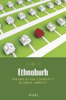 Ethnoburb: The New Ethnic Community in Urban America (Hardback)