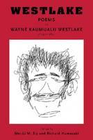 Westlake: Poems by Wayne Kaumualii Westlake (1947-1984) (Paperback)