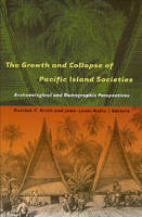 The Growth and Collapse of Pacific Island Societies: Archaeological and Demographic Perspectives (Paperback)