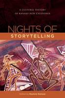 Nights of Storytelling: A Cultural History of New Caledonia (Hardback)