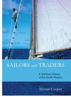 Sailors and Traders: A Maritime History of the Pacific Peoples (Hardback)