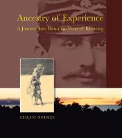 Ancestry of Experience: A Journey into Hawaiian Ways of Knowing - Intersections: Asian and Pacific American Transcultural Studies (Paperback)