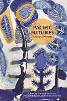 Pacific Futures: Past and Present (Hardback)