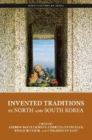 Invented Traditions in North and South Korea - Hawai'i Studies on Korea (Hardback)
