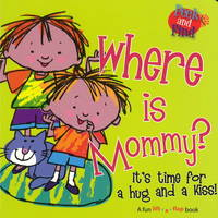 Where is Mommy?: It's Time for a Hug and a Kiss! (Board book)