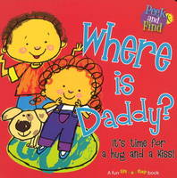 Where is Daddy?: It's Time for a Hug and a Kiss! (Board book)