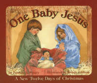 One Baby Jesus: A New Twelve Days of Christmas (Board book)