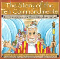 The Story of the Ten Commandments / La Historia de los Diez Mandamientos: The Story of the Ten Commandments in English and Spanish (Paperback)
