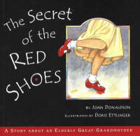 The Secret of the Red Shoes: A Story About an Elderly Great-Grandmother (Hardback)