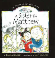 A Sister for Matthew: A Story About Adoption (Hardback)