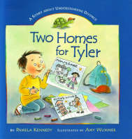 Two Homes for Tyler: A Story About Understanding Divorce (Hardback)