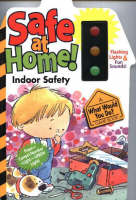 Safe at Home!: Indoor Safety (Board book)