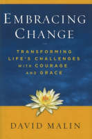 Embracing Change: Transforming Life's Challenges with Courage and Grace (Hardback)