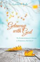 Getaway with God: The Everywoman's Guide to Personal Retreat (Paperback)
