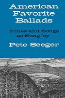 American Favorite Ballads: Tunes and Songs as Sung by Pete Seeger (Book)