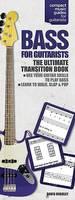 David Bradley: The Ultimate Transition Book, Designed to Make a Fast and Easy Switch from Guitar to Bass (Paperback)