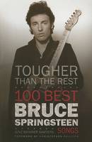 Tougher Than the Rest: 100 Bruce Springsteen Songs (Hardback)