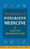 The Practice of Integrative Medicine (Hardback)