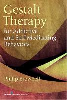Gestalt Therapy for Addictive and Self-Medicating Behaviors (Paperback)