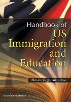 U.S. Immigration and Education: Cultural and Policy Issues Across the Lifespan (Hardback)