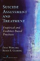Suicide Assessment and Treatment: Empirical and Evidence-Based Practices (Hardback)