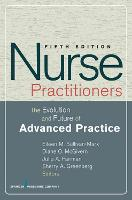 Nurse Practitioners: The Evolution and Future of Advanced Practice (Paperback)