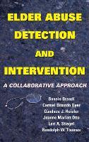 Elder Abuse Detection and Intervention: A Collaborative Approach (Hardback)