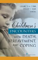 Children's Encounters with Death, Bereavement, and Coping (Hardback)
