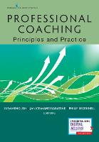 Professional Coaching: Principles and Practice (Paperback)