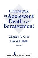 Handbook of Adolescent Death and Bereavement (Paperback)