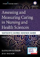 Assessing and Measuring Caring in Nursing and Health Sciences: Watson's Caring Science Guide (Paperback)