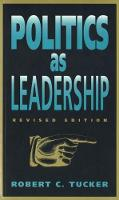 Politics as Leadership - Paul Anthony Brick Lectures (Paperback)