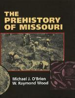 The Prehistory of Missouri (Paperback)