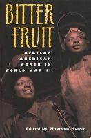 Bitter Fruit: African American Women in World War II (Paperback)