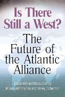 Is There Still a West?: The Future of the Atlantic Alliance (Paperback)