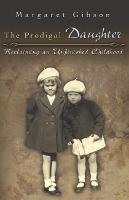 The Prodigal Daughter: Reclaiming an Unfinished Childhood (Paperback)
