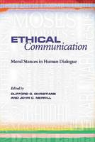 Ethical Communication: Moral Stances in Human Dialogue (Hardback)