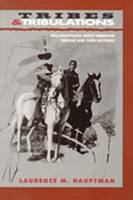 Tribes and Tribulations: Misconceptions About American Indians and Their Histories (Paperback)