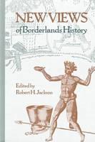 New Views of Borderlands History (Hardback)