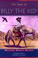The Saga of Billy the Kid - Historians of the Frontier & American West (Hardback)