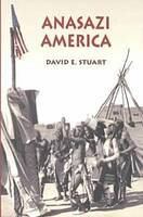 Anasazi America: Seventeen Centuries on the Road from Center Place (Hardback)