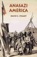 Anasazi America: Seventeen Centuries on the Road from Center Place (Paperback)