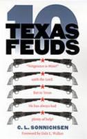 Ten Texas Feuds - Historians of the Frontier & American West (Hardback)