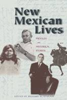 New Mexican Lives: Profiles and Historical Stories (Hardback)