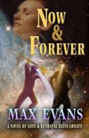 Now and Forever: A Novel of Love and Betrayal Reincarnate (Hardback)
