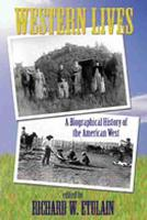 Western Lives: A Biographical History of the American West (Paperback)